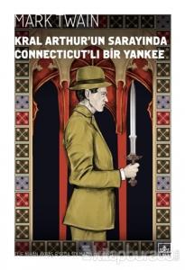 Kral Arthur'un Sarayında Connecticut'lı Bir Yankee