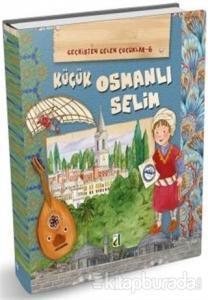 Küçük Osmanlı Selim - Geçmişten Gelen Çocuklar 6