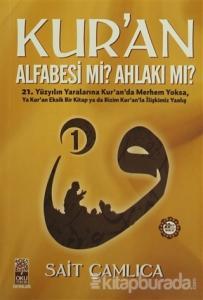 Kur'an Alfabesi mi? Ahlakı mı? 1