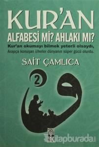 Kur'an Alfabesi mi? Ahlakı mı? 2