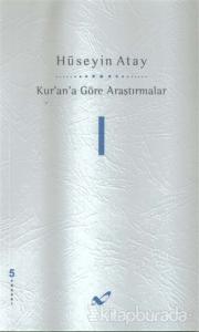 Kur'an'a Göre Araştırmalar 1
