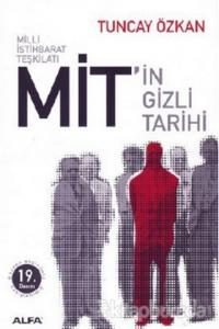 Milli İstihbarat Teşkilatı Mit'in Gizli Tarihi