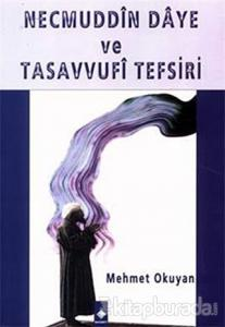 Necmuddin Daye ve Tasavvufi Tefsiri