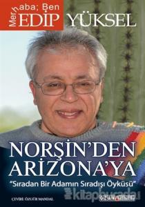 Norşin'den Arizona'ya