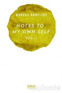 Notes To My Own Self Vol.1