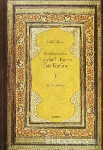 Nüzul Sırasına Göre Tebyinü'l Kur'an - İşte Kur'an 1 (Ciltli)