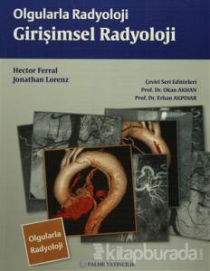 Olgularla Radyoloji Girişimsel Radyoloji