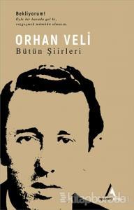 Orhan Veli - Bütün Şiirleri