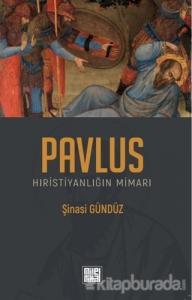 Pavlus: Hıristiyanlığın Mimarı