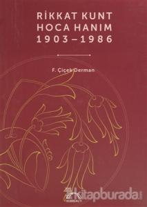 Rikkat Kunt Hoca Hanım (1903 - 1986) (Ciltli)