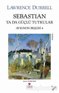 Sebastian ya da Güçlü Tutkular (Avignon Beşlisi 4)