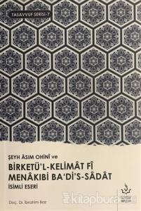Şeyh Asım Ohini ve Birketü'l-Kelimat Fi Manakıbi Ba'di's-Sadat İsimli Eseri
