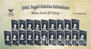 Seyyid Kutub Bilinç Serisi (20 Kitap Takım)