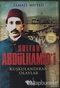 Sultan Abdülhamid'i Kuşkulandıran Olaylar 2.Kitap