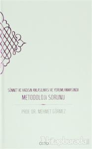 Sünnet ve Hadisin Anlaşılması ve Yorumlanmasında Metodoloji Sorunu (Ciltli)