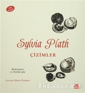 Sylvia Plath: Çizimler (Ciltli)