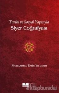 Tarihi ve Sosyal Yapısıyla Siyer Coğrafyası
