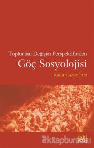Toplumsal Değişim Perspektifinden Göç Sosyolojisi