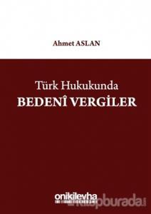 Türk Hukukunda Bedeni Vergiler