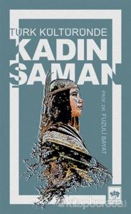 Türk Kültüründe Kadın Şaman