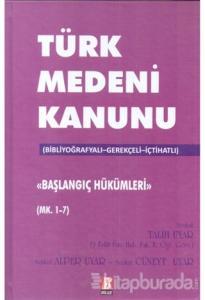 Türk Medeni Kanunu Başlangıç Hükümleri (Mk. 1-7) (Ciltli)