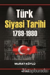 Türk Siyasi Tarihi 1789 - 1980