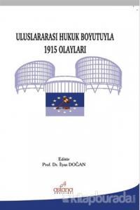 Uluslararası Hukuk Boyutuyla 1915 Olayları