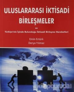 Uluslararası İktisadi Birleşmeler ve Türkiye'nin İçinde Bulunduğu İktisadi Birleşme Hareketleri