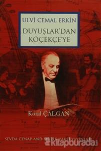 Ulvi Cemal Erkin Duyuşlardan Köçekçe'ye