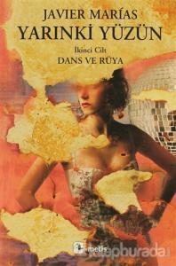 Yarınki Yüzün Cilt: 2 Dans ve Rüya