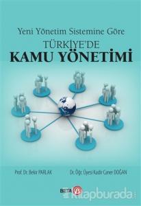 Yeni Yönetim Sistemine Göre Türkiye'de Kamu Yönetimi