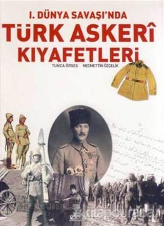 1. Dünya Savaşı'nda Türk Askeri Kıyafetleri (Ciltli)