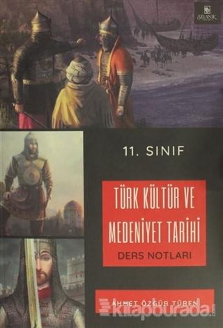 11. Sınıf Türk Kültür ve Medeniyet Tarihi Ders Notları