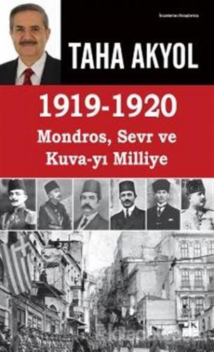 1919-1920 Mondros,Sevr ve Kuva-yı Milliye %15 indirimli Taha Akyol