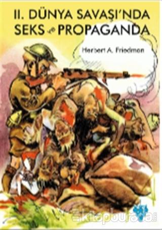 2. Dünya Savaşı'nda Seks ve Propaganda