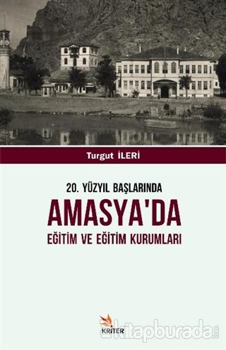 20. Yüzyıl Başlarında Amasya'da Eğitim ve Eğitim Kurumları