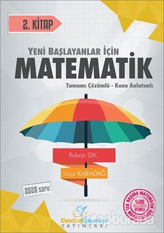 2018 YKS Yeni Başlayanlar İçin Matematik Serisi 2. Kitap Tamamı Çözümlü Konu Anlatımlı
