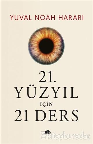 21. Yüzyıl İçin 21 Ders (Ciltli) Yuval Noah Harari