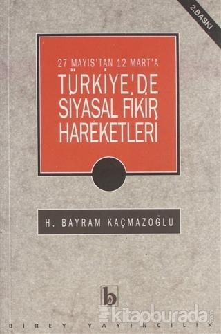27 Mayıs'tan 12 Mart'a Türkiye'de Siyasal Fikir Hareketleri