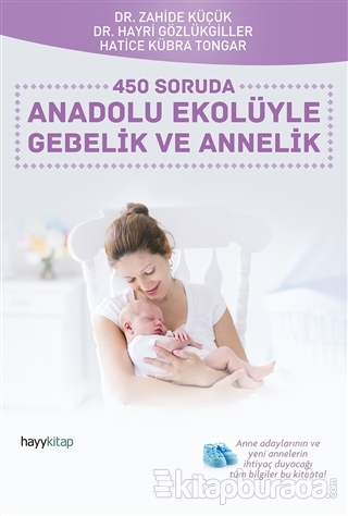 450 Soruda Anadolu Ekolüyle Gebelik ve Annelik Hayri Gözlükgiller