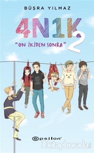 4N1K - 2: On İkiden Sonra