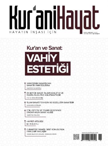 Kur'ani Hayat Dergisi/Kur'an ve Sanat Vahiy Estetiği/ Eylül-Ekim 2017 55.Sayı