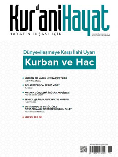 Kur'ani Hayat Dergisi/Dünyevileşmeye Karşı İlahi Uyarı Kurban ve Hac/Temmuz-Ağustos 2018 60.Sayı ve Çocuk Eki