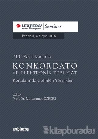 7101 Sayılı Kanunla Konkordato ve Elektronik Tebligat Konularında Getirilen Yenilikler (Ciltli)