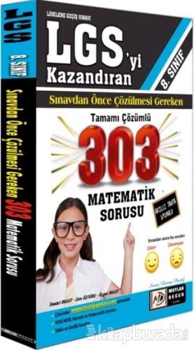8. Sınıf LGS'yi Kazandıran Sınavdan Önce Çözülmesi Gereken Tamamı Çözümlü 303 Matematik Sorusu