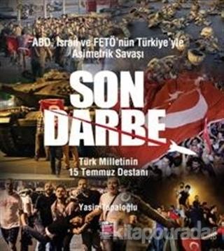 ABD, İsrail ve Fetö'nün Türkiye'yle Asimetrik Savaşı Son Darbe