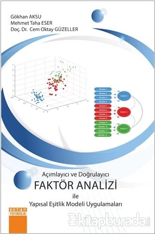 Açimlayıcı ve Doğrulayıcı Faktör Analizi ile Yapısal Eşitlik Modeli Uygulamaları