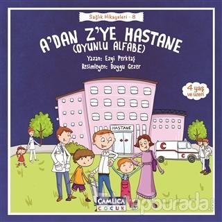 A'dan Z'ye Hastane - Sağlık Hikayeleri 8