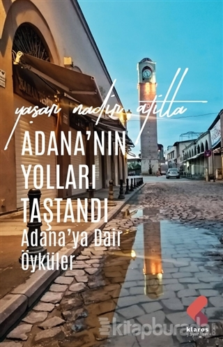 Adana'nın Yolları Taştandı
