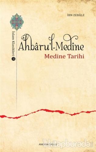 Ahbaru'l-Medine / İslam Klasikleri 11